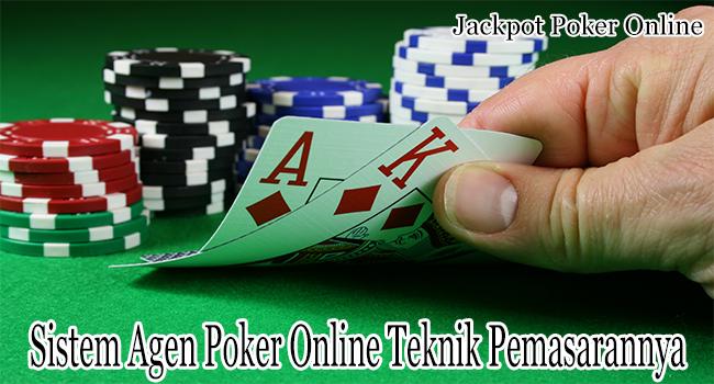 Sistem Agen Poker Online Menjalankan Teknik Pemasarannya